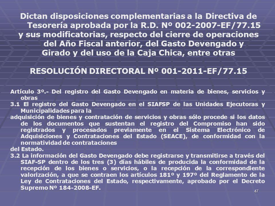 47 Dictan disposiciones complementarias a la Directiva de Tesorería aprobada por la R.D. Nº 002-2007-EF/77.15 y sus modificatorias, respecto del cierr