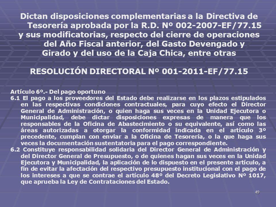 49 Dictan disposiciones complementarias a la Directiva de Tesorería aprobada por la R.D. Nº 002-2007-EF/77.15 y sus modificatorias, respecto del cierr