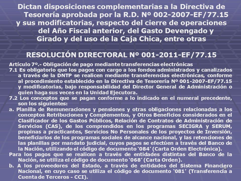 50 Dictan disposiciones complementarias a la Directiva de Tesorería aprobada por la R.D. Nº 002-2007-EF/77.15 y sus modificatorias, respecto del cierr
