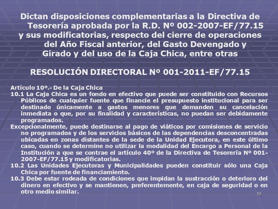 52 Dictan disposiciones complementarias a la Directiva de Tesorería aprobada por la R.D. Nº 002-2007-EF/77.15 y sus modificatorias, respecto del cierr