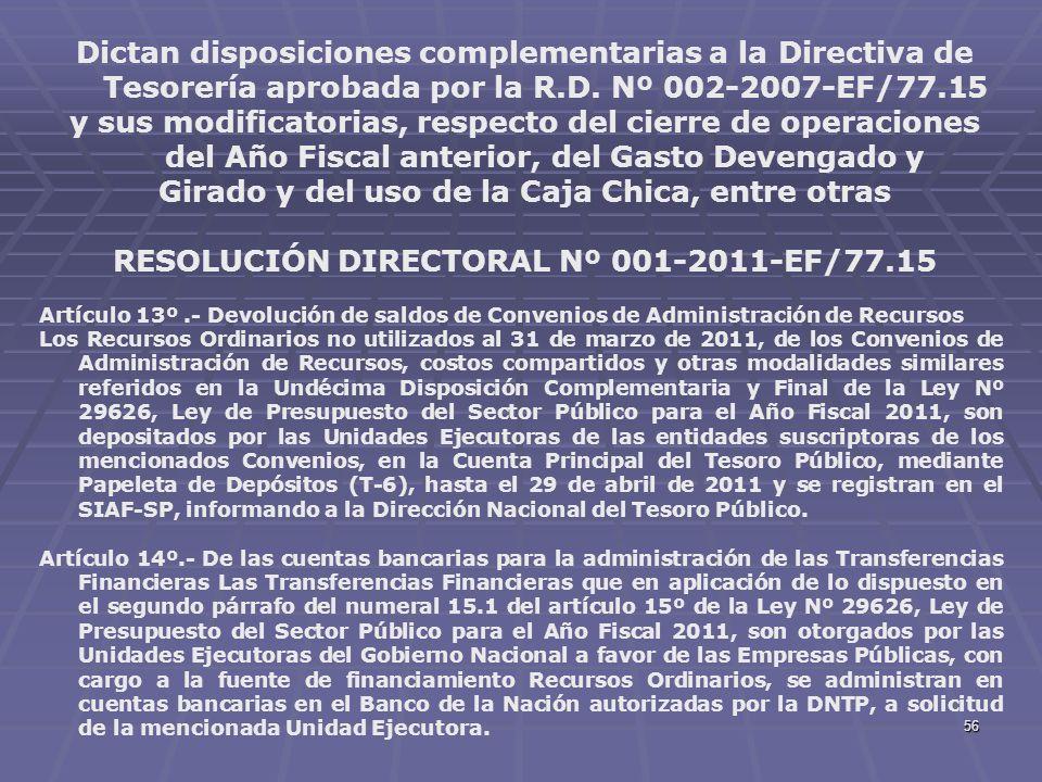 56 Dictan disposiciones complementarias a la Directiva de Tesorería aprobada por la R.D. Nº 002-2007-EF/77.15 y sus modificatorias, respecto del cierr