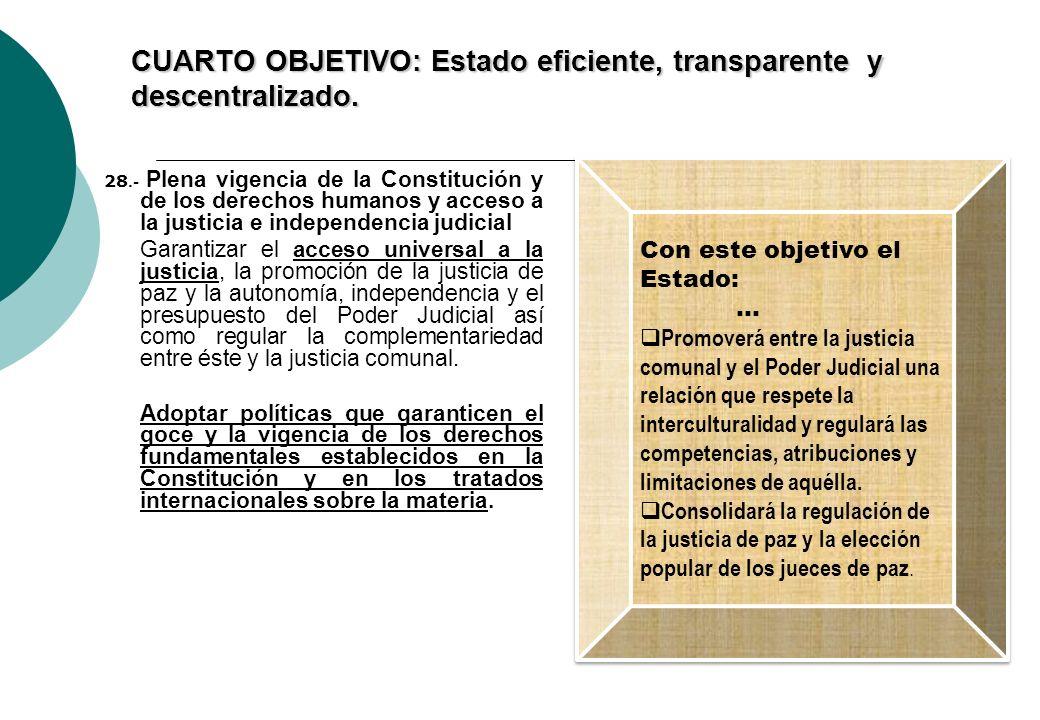 CUARTO OBJETIVO: Estado eficiente, transparente y descentralizado.
