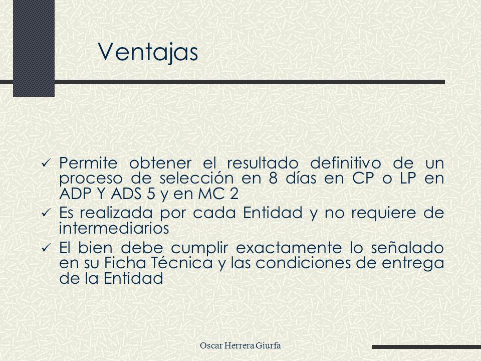 Oscar Herrera Giurfa Permite obtener el resultado definitivo de un proceso de selección en 8 días en CP o LP en ADP Y ADS 5 y en MC 2 Es realizada por