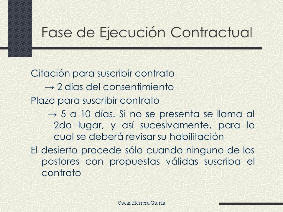 Oscar Herrera Giurfa Fase de Ejecución Contractual Citación para suscribir contrato 2 días del consentimiento Plazo para suscribir contrato 5 a 10 día