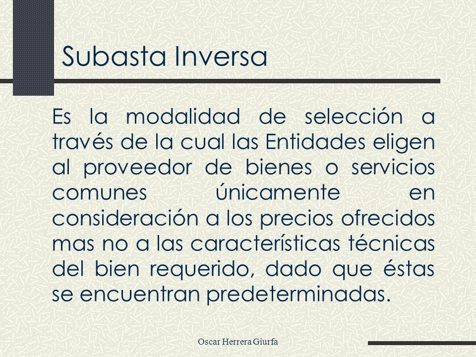 Subasta Inversa Es la modalidad de selección a través de la cual las Entidades eligen al proveedor de bienes o servicios comunes únicamente en conside