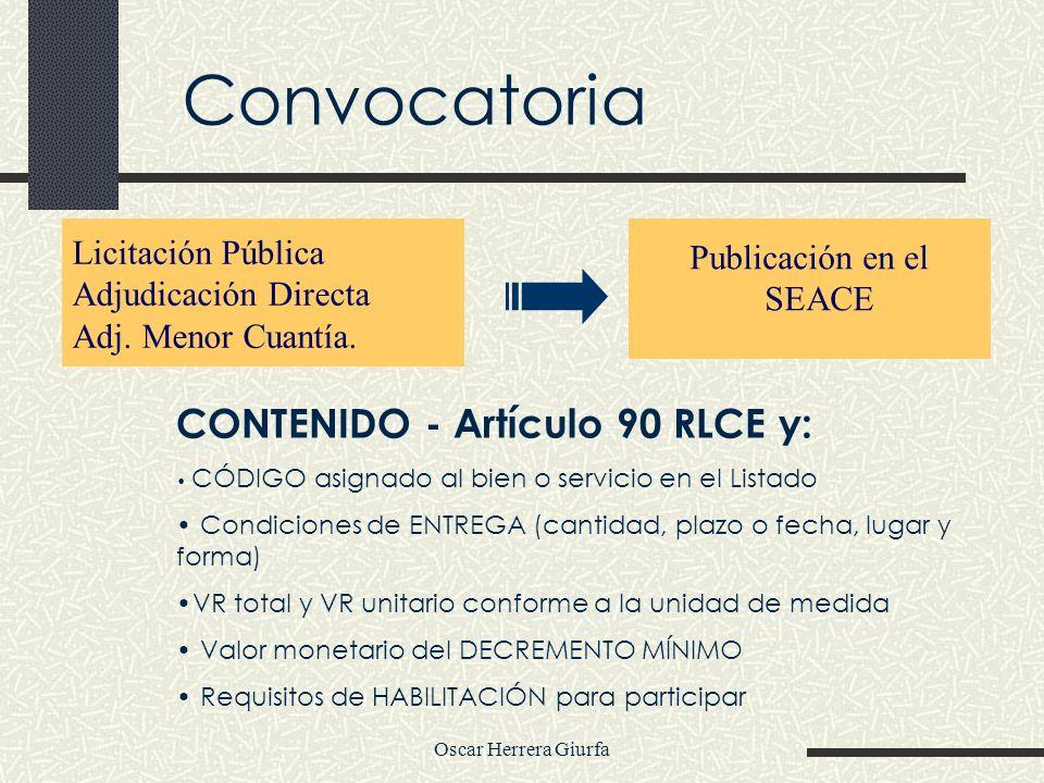 Oscar Herrera Giurfa Licitación Pública Adjudicación Directa Adj. Menor Cuantía. Convocatoria Publicación en el SEACE CONTENIDO - Artículo 90 RLCE y: