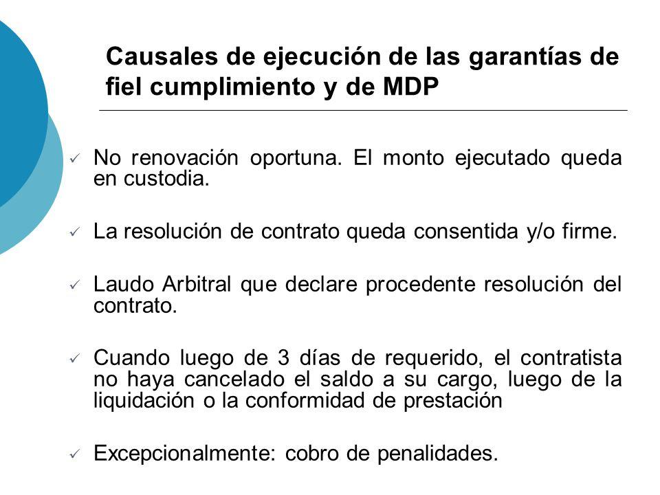 Causales de ejecución de las garantías de fiel cumplimiento y de MDP No renovación oportuna. El monto ejecutado queda en custodia. La resolución de co