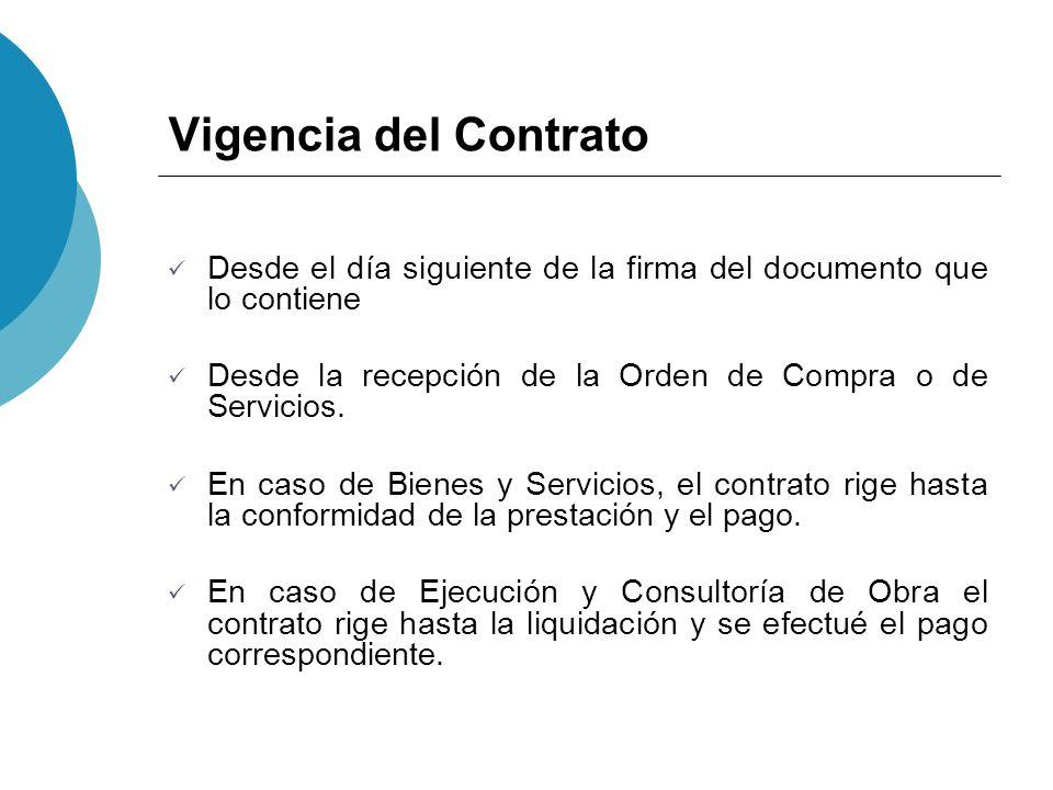 Vigencia del Contrato Desde el día siguiente de la firma del documento que lo contiene Desde la recepción de la Orden de Compra o de Servicios. En cas