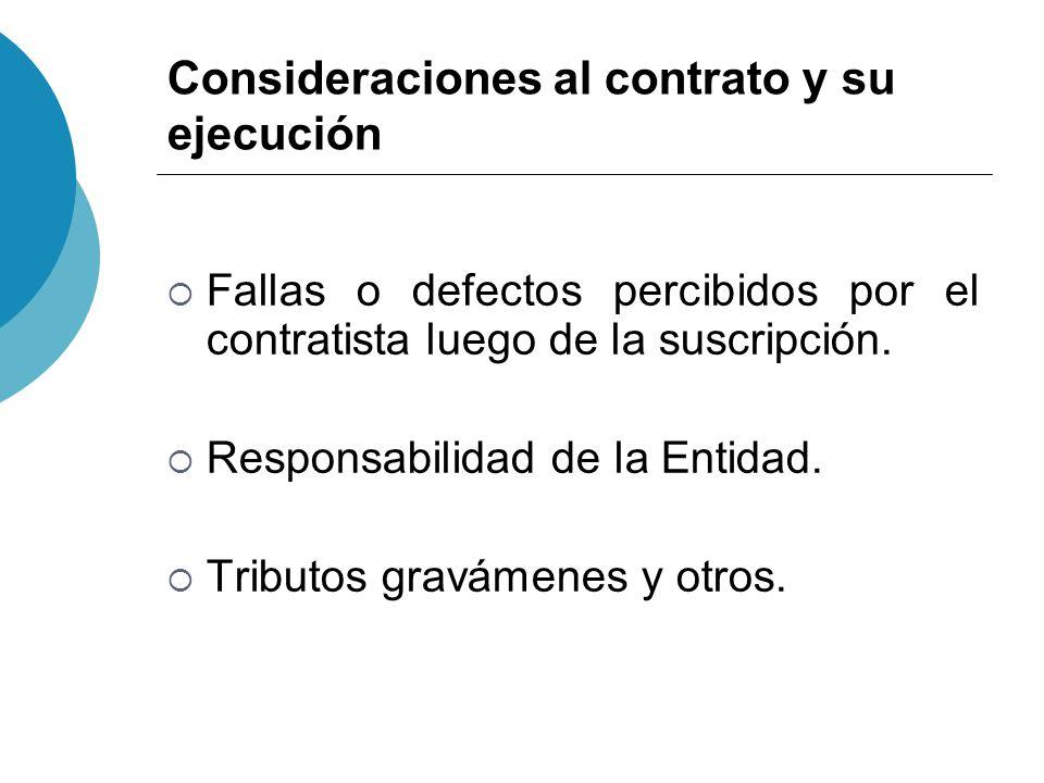 Consideraciones al contrato y su ejecución Fallas o defectos percibidos por el contratista luego de la suscripción. Responsabilidad de la Entidad. Tri