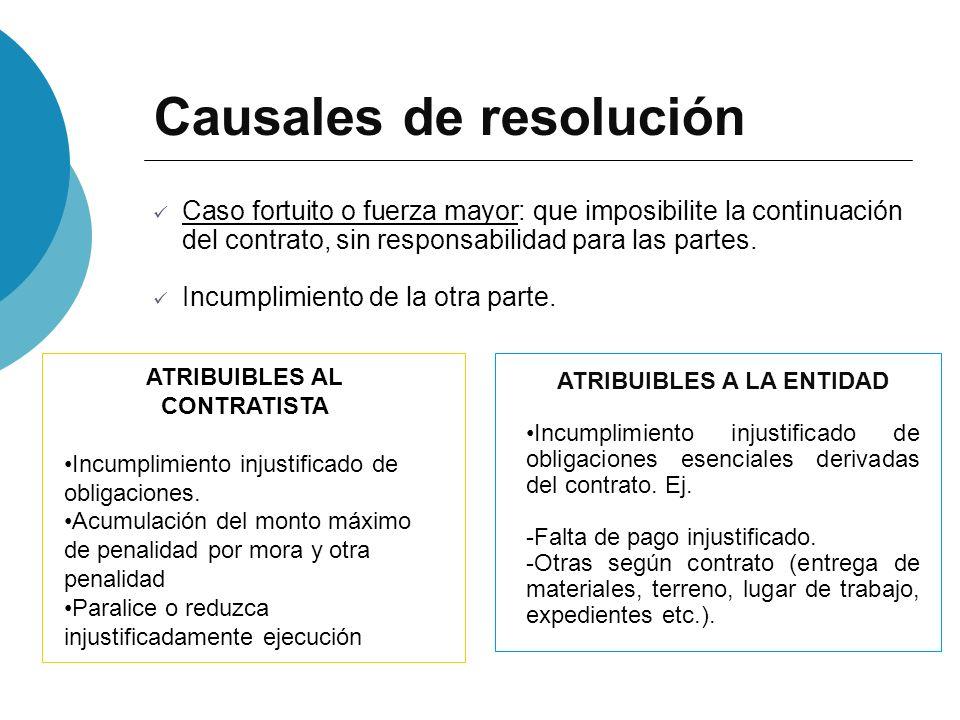Causales de resolución Caso fortuito o fuerza mayor: que imposibilite la continuación del contrato, sin responsabilidad para las partes. Incumplimient