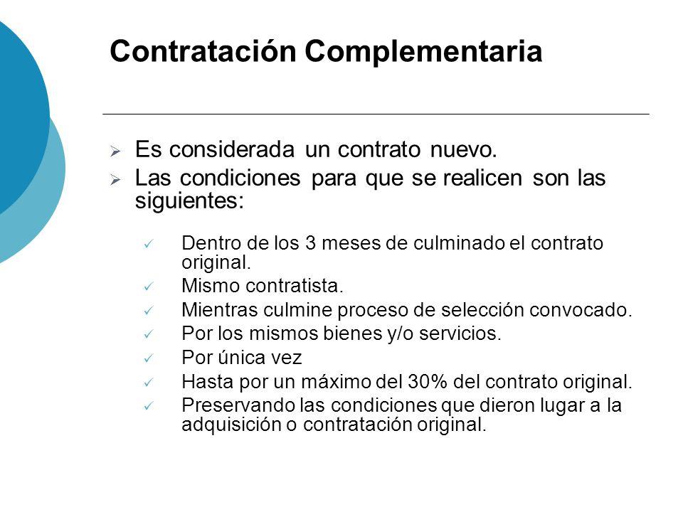 Contratación Complementaria Es considerada un contrato nuevo. Las condiciones para que se realicen son las siguientes: Dentro de los 3 meses de culmin