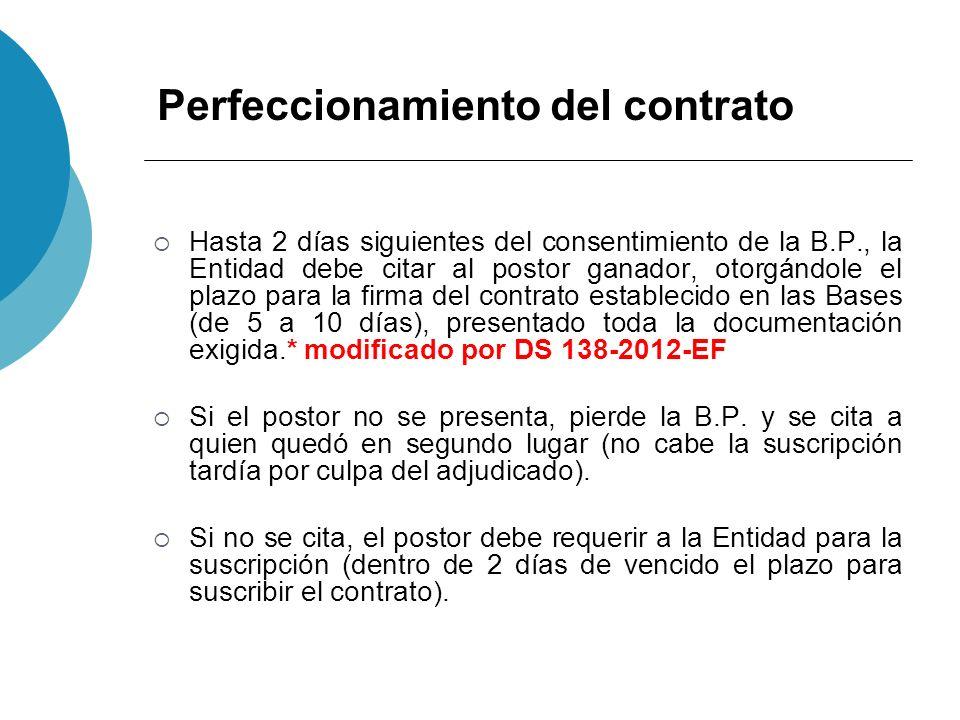 Perfeccionamiento del contrato Hasta 2 días siguientes del consentimiento de la B.P., la Entidad debe citar al postor ganador, otorgándole el plazo pa