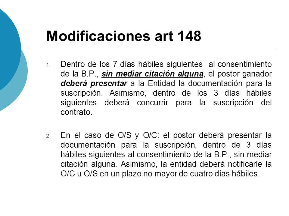 Modificaciones art 148 1. Dentro de los 7 días hábiles siguientes al consentimiento de la B.P., sin mediar citación alguna, el postor ganador deberá p