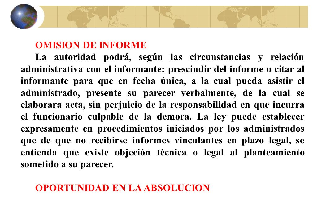 OMISION DE INFORME La autoridad podrá, según las circunstancias y relación administrativa con el informante: prescindir del informe o citar al informa