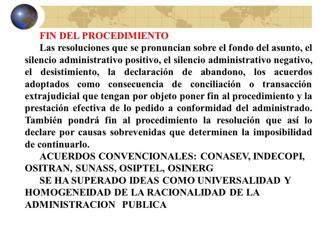 FIN DEL PROCEDIMIENTO Las resoluciones que se pronuncian sobre el fondo del asunto, el silencio administrativo positivo, el silencio administrativo ne