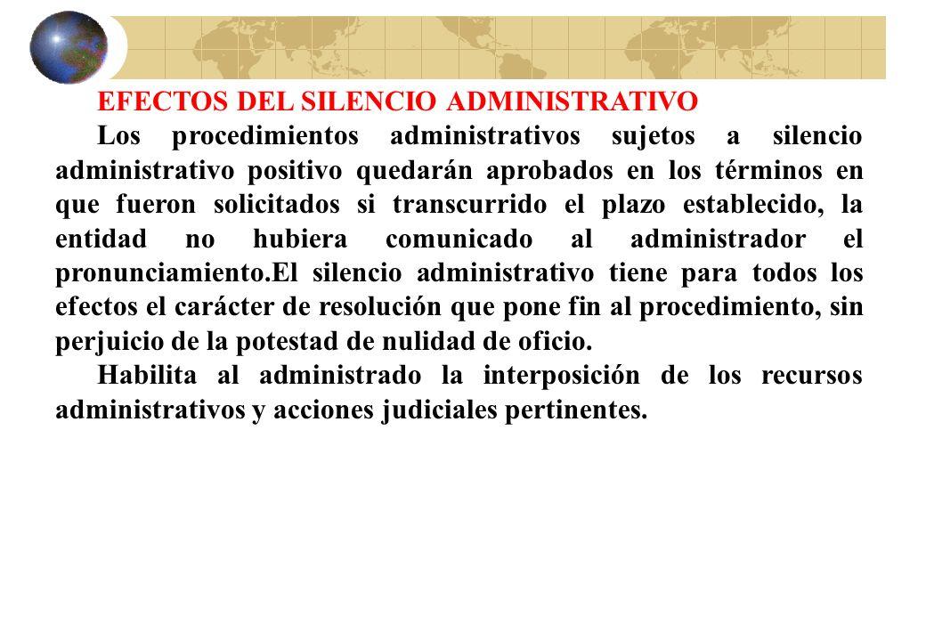 EFECTOS DEL SILENCIO ADMINISTRATIVO Los procedimientos administrativos sujetos a silencio administrativo positivo quedarán aprobados en los términos e