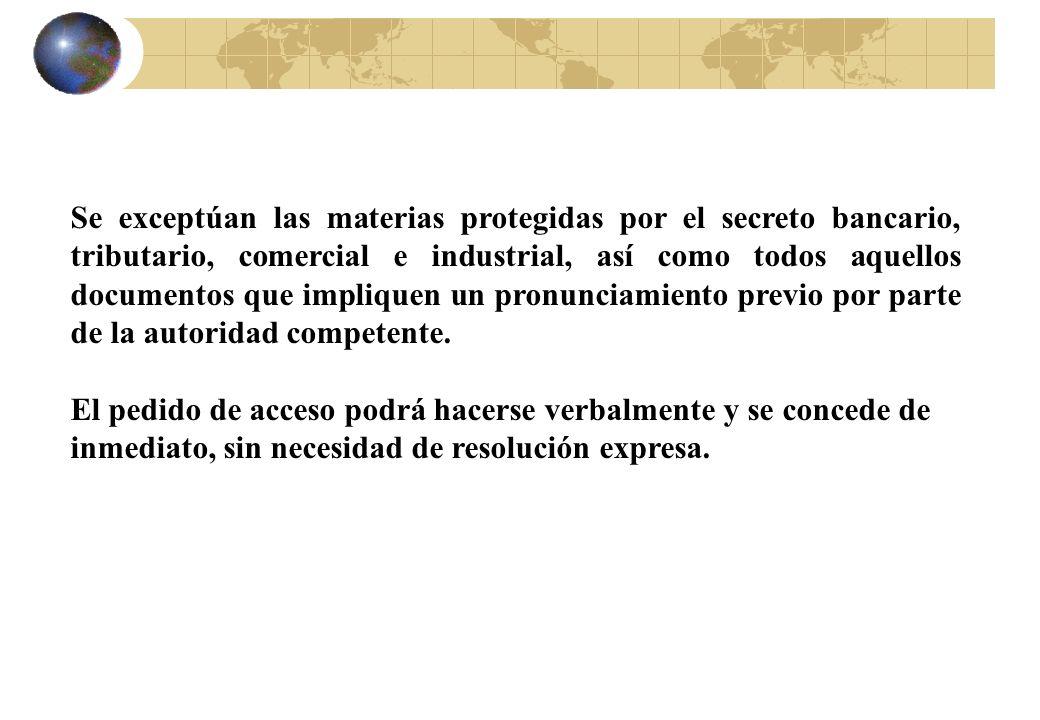 Se exceptúan las materias protegidas por el secreto bancario, tributario, comercial e industrial, así como todos aquellos documentos que impliquen un