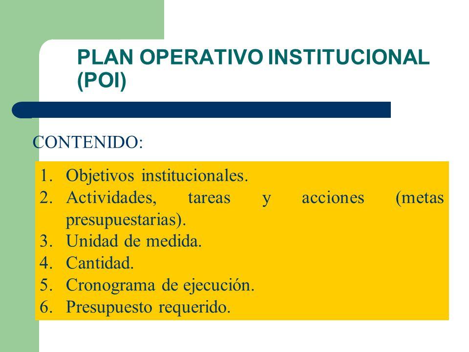 PLAN OPERATIVO INSTITUCIONAL (POI) ¿Qué es el POI? Instrumento de gestión de corto plazo, cuya finalidad es determinar cuáles serán las líneas de acci