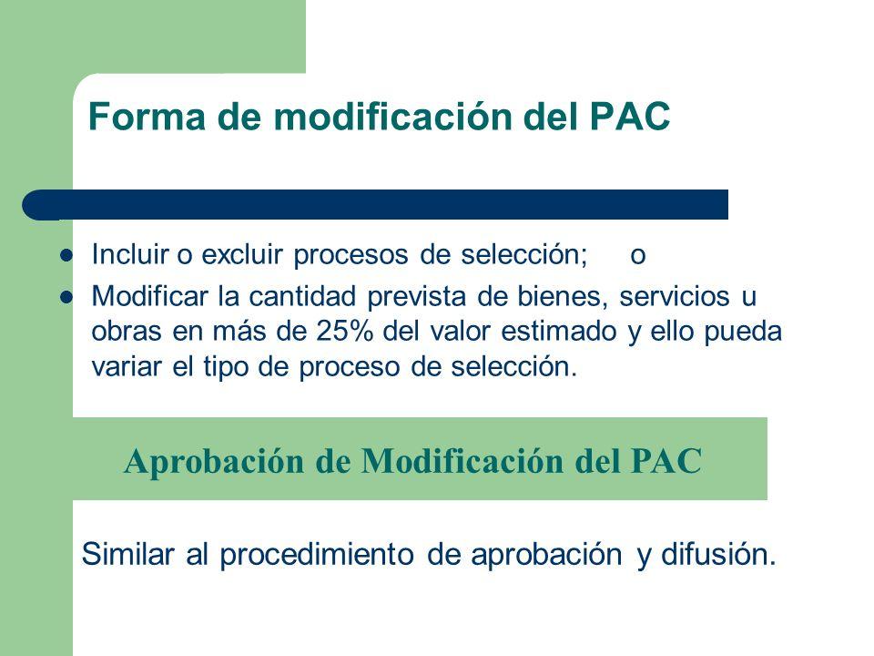 Ejecución PAC A cargo del órgano encargado de las contrataciones De los comités especiales y permanentes Modificación PAC en cualquier momento,Podrá s