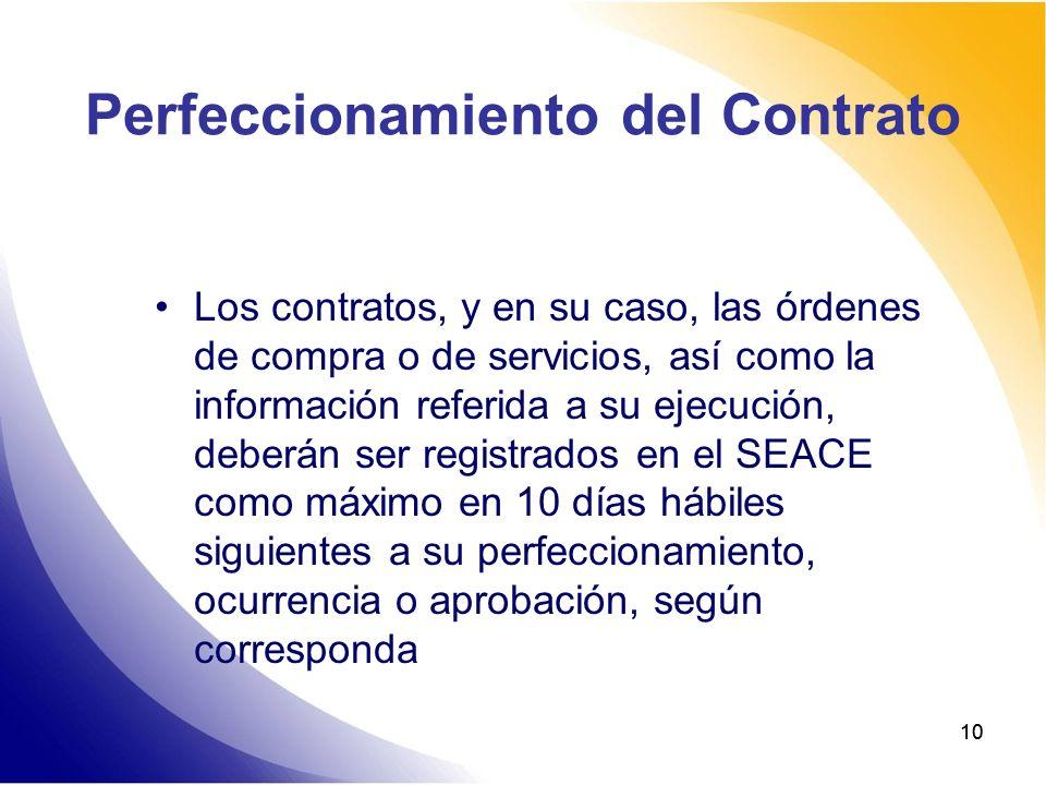 10 Perfeccionamiento del Contrato Los contratos, y en su caso, las órdenes de compra o de servicios, así como la información referida a su ejecución,