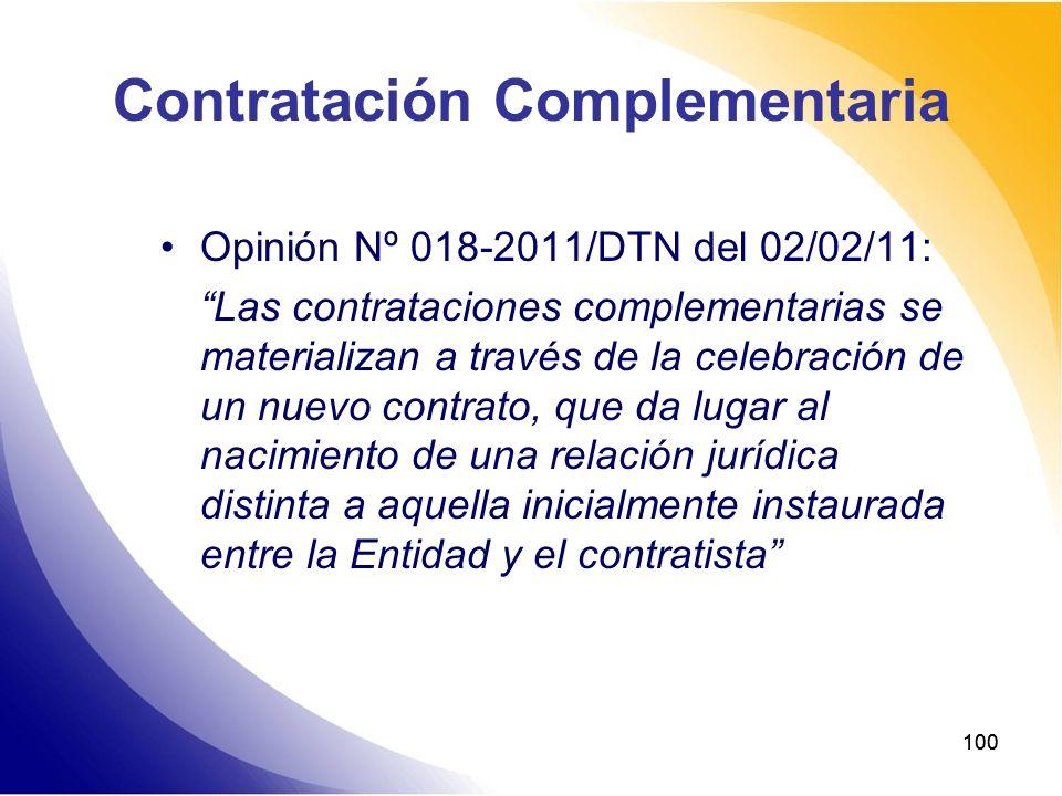 100 Contratación Complementaria Opinión Nº 018-2011/DTN del 02/02/11: Las contrataciones complementarias se materializan a través de la celebración de