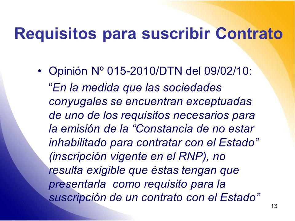 13 Requisitos para suscribir Contrato Opinión Nº 015-2010/DTN del 09/02/10: En la medida que las sociedades conyugales se encuentran exceptuadas de un