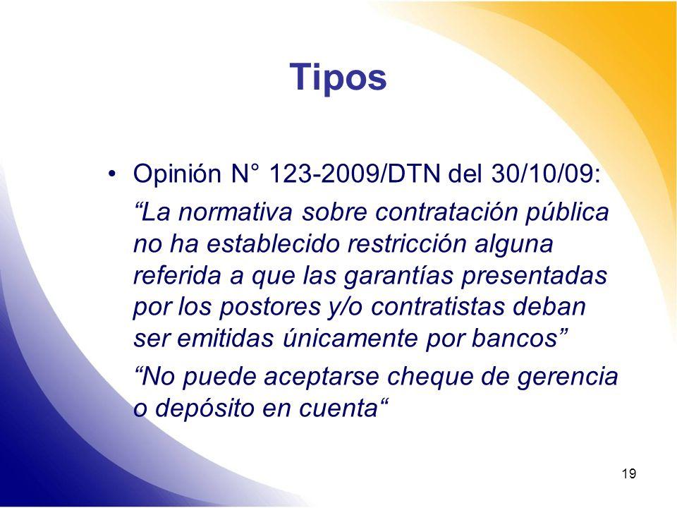 19 Tipos Opinión N° 123-2009/DTN del 30/10/09: La normativa sobre contratación pública no ha establecido restricción alguna referida a que las garantí