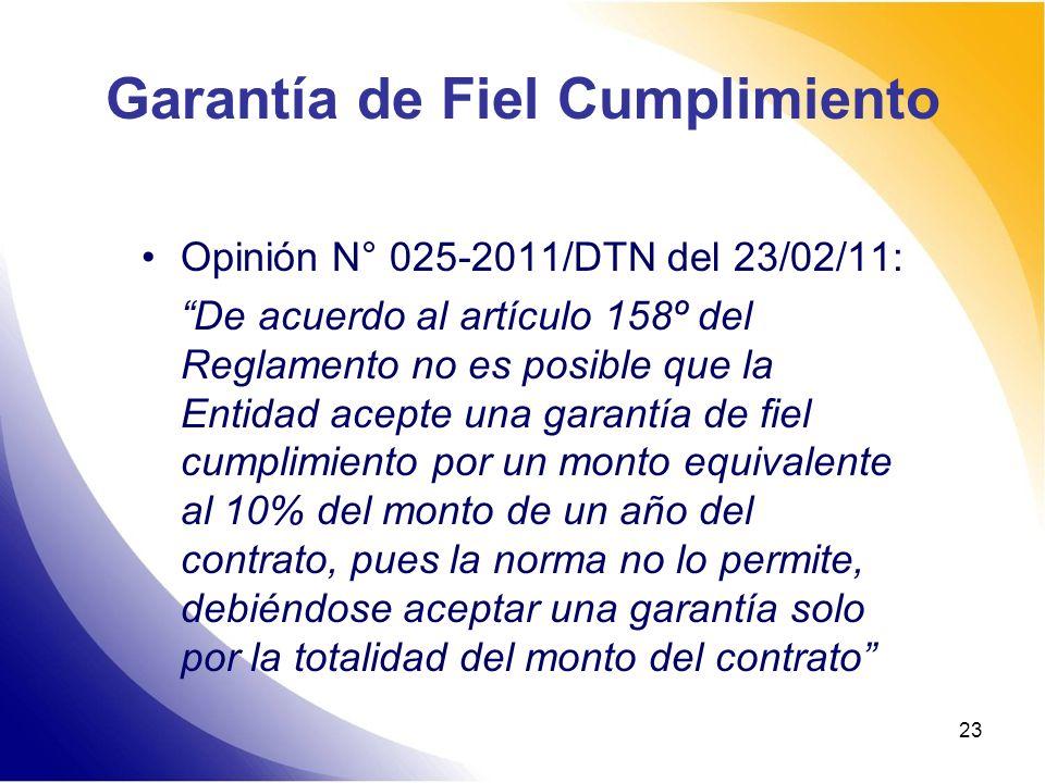 Garantía de Fiel Cumplimiento Opinión N° 025-2011/DTN del 23/02/11: De acuerdo al artículo 158º del Reglamento no es posible que la Entidad acepte una