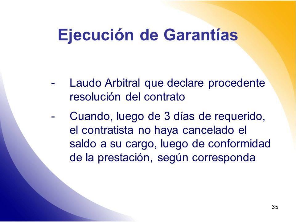 35 Ejecución de Garantías -Laudo Arbitral que declare procedente resolución del contrato -Cuando, luego de 3 días de requerido, el contratista no haya