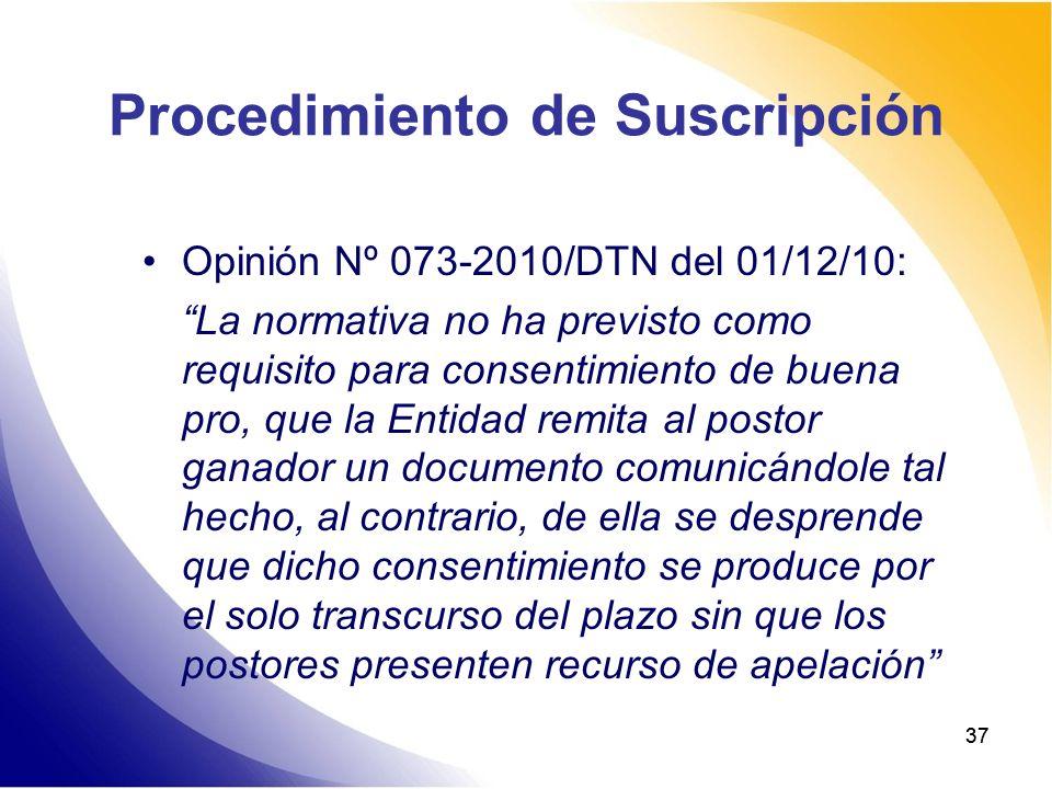 37 Procedimiento de Suscripción Opinión Nº 073-2010/DTN del 01/12/10: La normativa no ha previsto como requisito para consentimiento de buena pro, que
