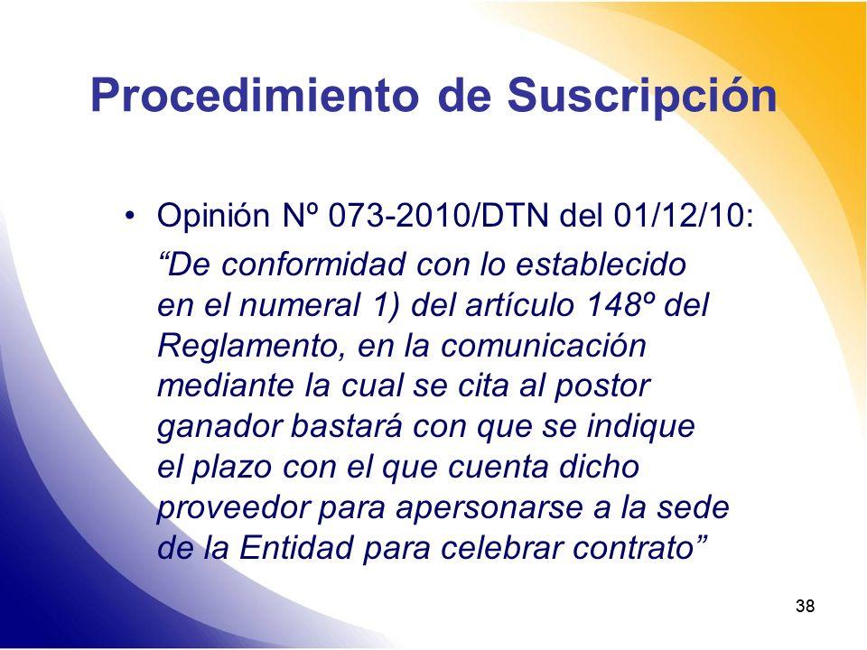 38 Procedimiento de Suscripción Opinión Nº 073-2010/DTN del 01/12/10: De conformidad con lo establecido en el numeral 1) del artículo 148º del Reglame