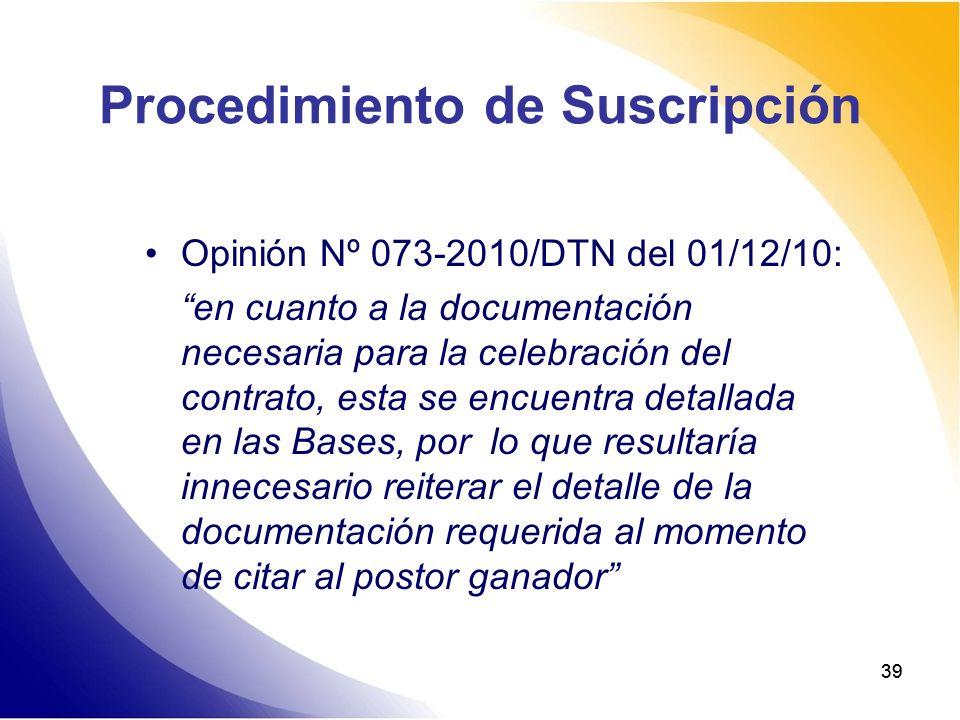 39 Procedimiento de Suscripción Opinión Nº 073-2010/DTN del 01/12/10: en cuanto a la documentación necesaria para la celebración del contrato, esta se