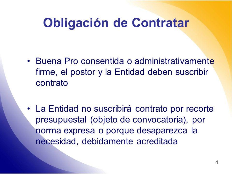 44 Obligación de Contratar Buena Pro consentida o administrativamente firme, el postor y la Entidad deben suscribir contrato La Entidad no suscribirá
