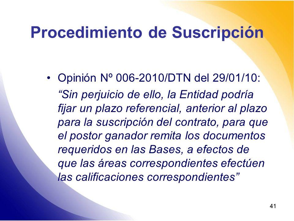 41 Procedimiento de Suscripción Opinión Nº 006-2010/DTN del 29/01/10: Sin perjuicio de ello, la Entidad podría fijar un plazo referencial, anterior al