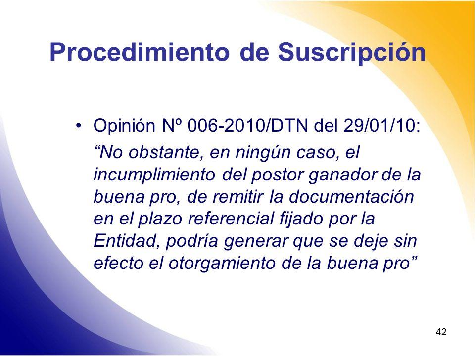 42 Procedimiento de Suscripción Opinión Nº 006-2010/DTN del 29/01/10: No obstante, en ningún caso, el incumplimiento del postor ganador de la buena pr