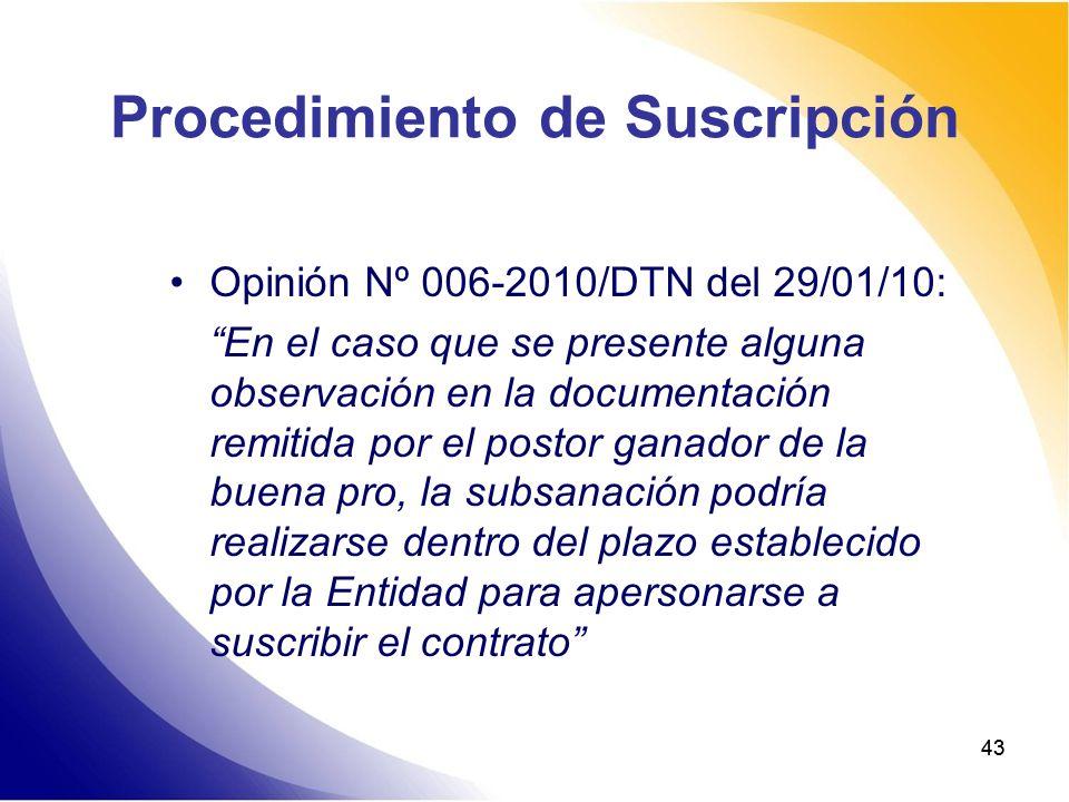 43 Procedimiento de Suscripción Opinión Nº 006-2010/DTN del 29/01/10: En el caso que se presente alguna observación en la documentación remitida por e