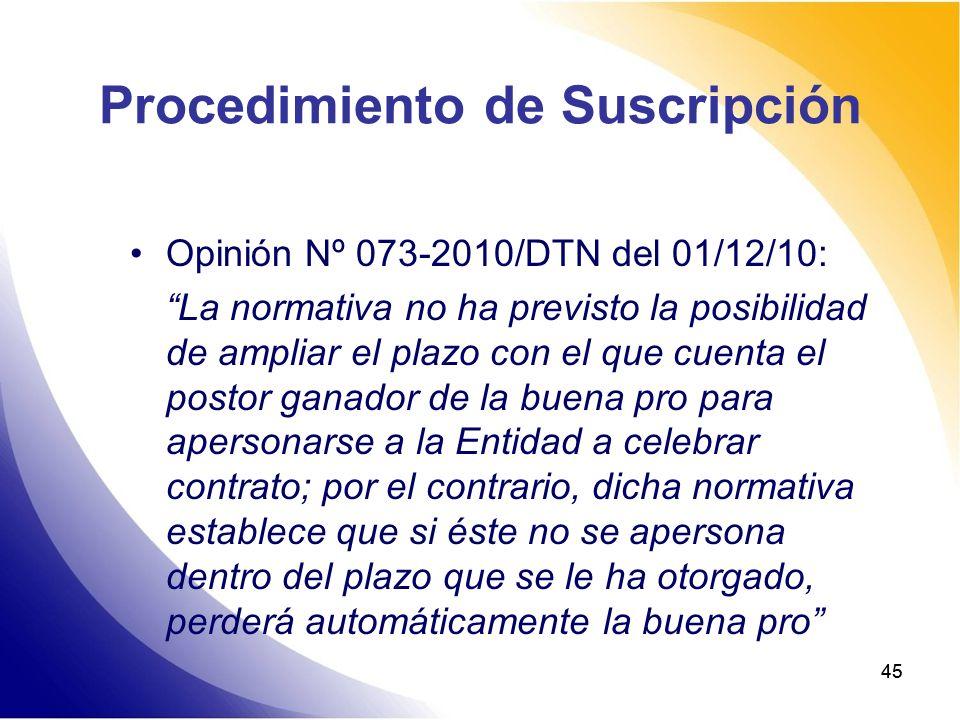 45 Procedimiento de Suscripción Opinión Nº 073-2010/DTN del 01/12/10: La normativa no ha previsto la posibilidad de ampliar el plazo con el que cuenta