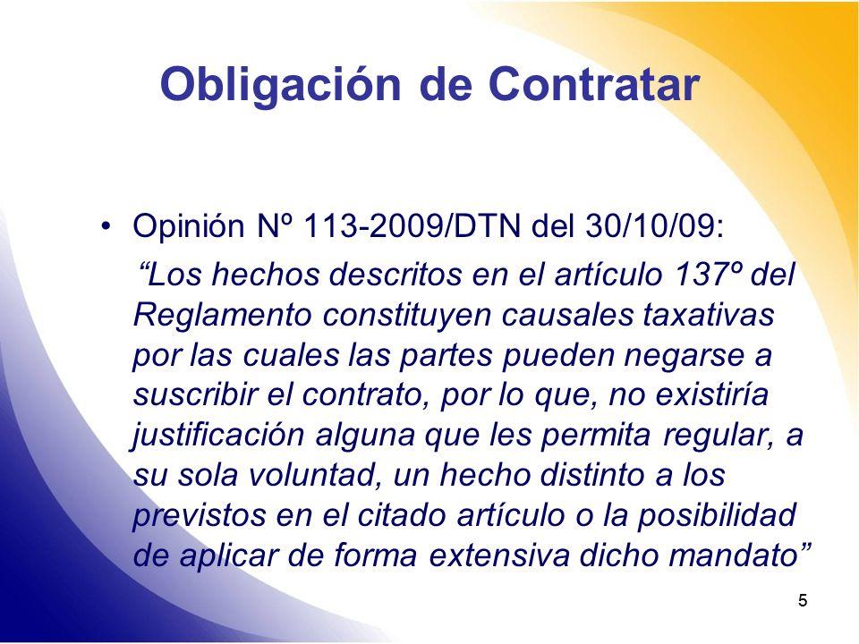 55 Obligación de Contratar Opinión Nº 113-2009/DTN del 30/10/09: Los hechos descritos en el artículo 137º del Reglamento constituyen causales taxativa