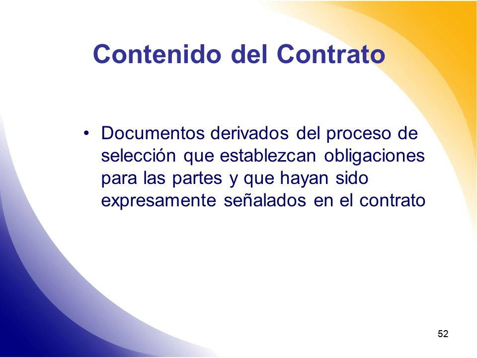 52 Contenido del Contrato Documentos derivados del proceso de selección que establezcan obligaciones para las partes y que hayan sido expresamente señ