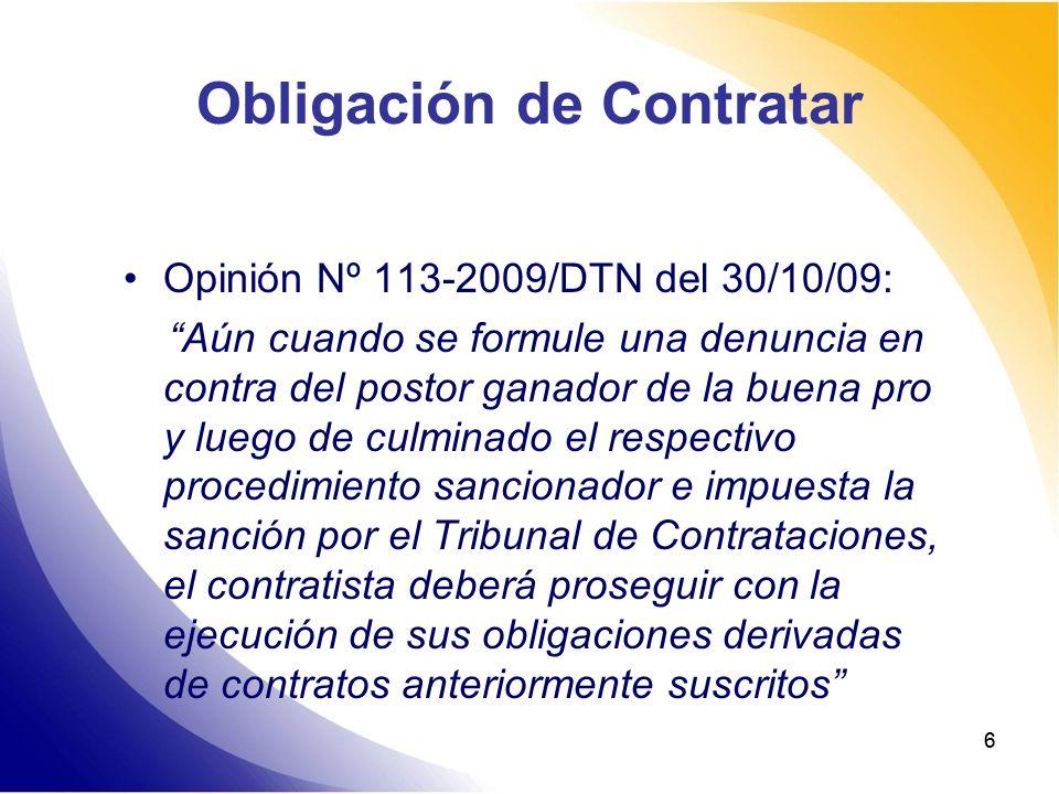 66 Obligación de Contratar Opinión Nº 113-2009/DTN del 30/10/09: Aún cuando se formule una denuncia en contra del postor ganador de la buena pro y lue
