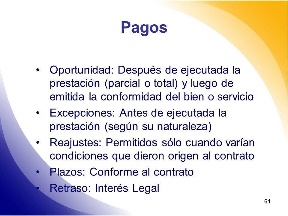 61 Pagos Oportunidad: Después de ejecutada la prestación (parcial o total) y luego de emitida la conformidad del bien o servicio Excepciones: Antes de