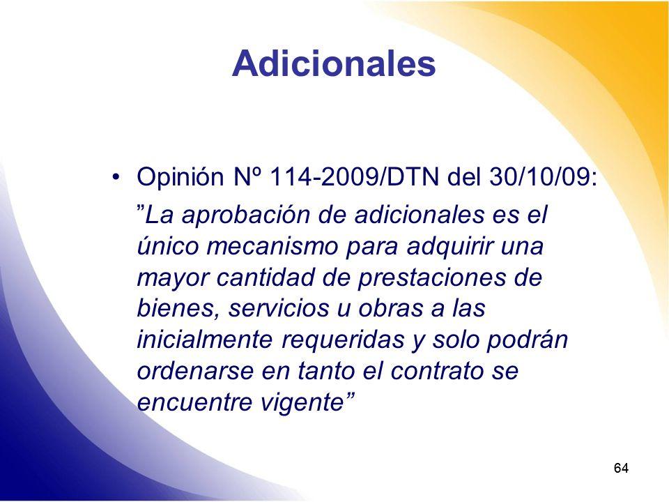 64 Adicionales Opinión Nº 114-2009/DTN del 30/10/09: La aprobación de adicionales es el único mecanismo para adquirir una mayor cantidad de prestacion