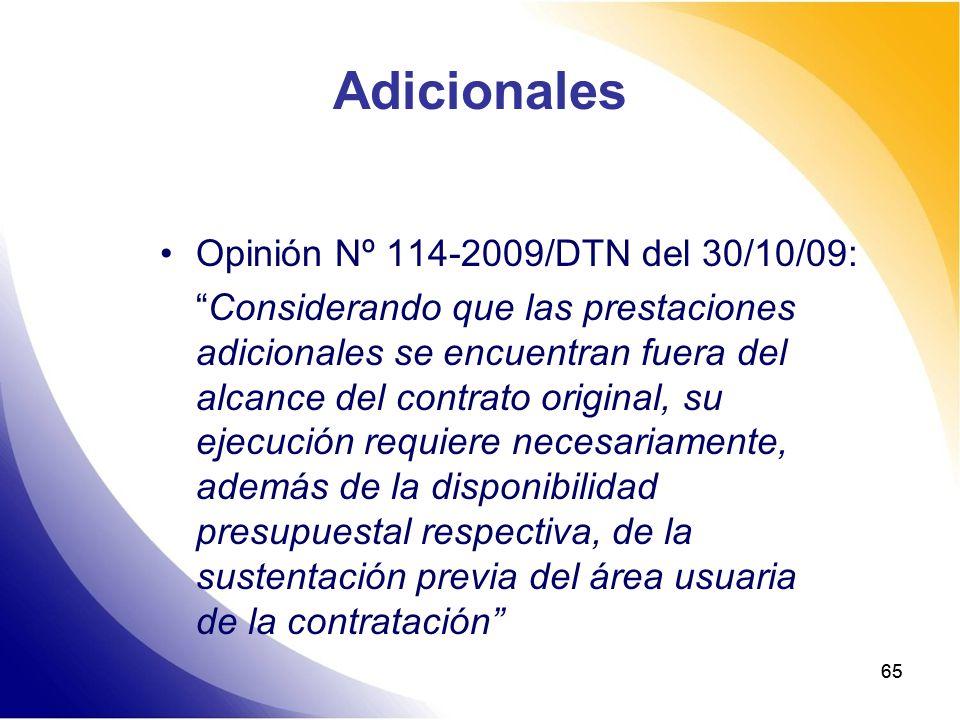 65 Adicionales Opinión Nº 114-2009/DTN del 30/10/09: Considerando que las prestaciones adicionales se encuentran fuera del alcance del contrato origin