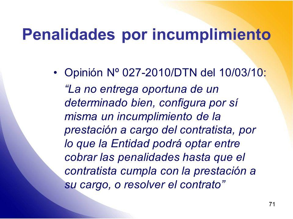 71 Penalidades por incumplimiento Opinión Nº 027-2010/DTN del 10/03/10: La no entrega oportuna de un determinado bien, configura por sí misma un incum