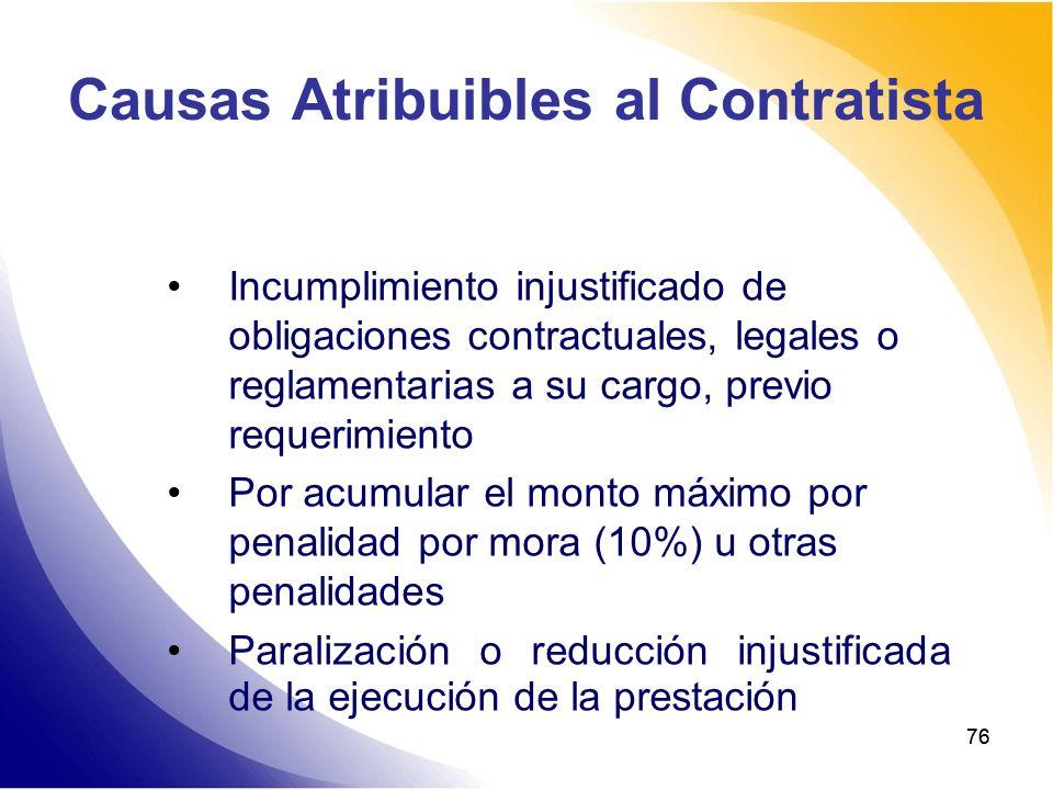 76 Causas Atribuibles al Contratista Incumplimiento injustificado de obligaciones contractuales, legales o reglamentarias a su cargo, previo requerimi