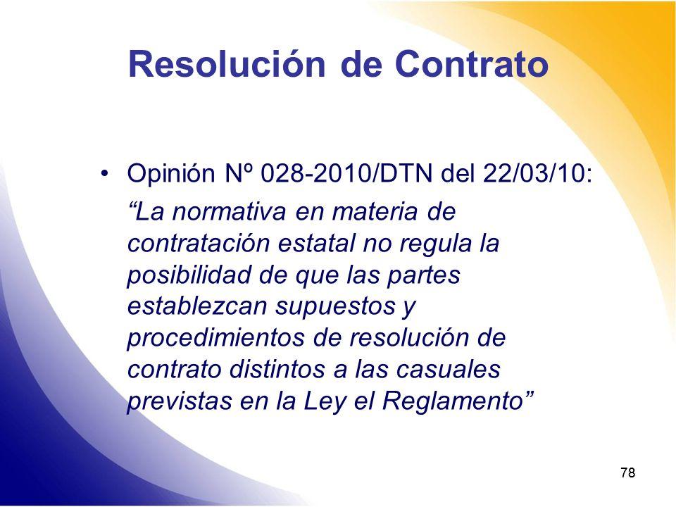 78 Resolución de Contrato Opinión Nº 028-2010/DTN del 22/03/10: La normativa en materia de contratación estatal no regula la posibilidad de que las pa