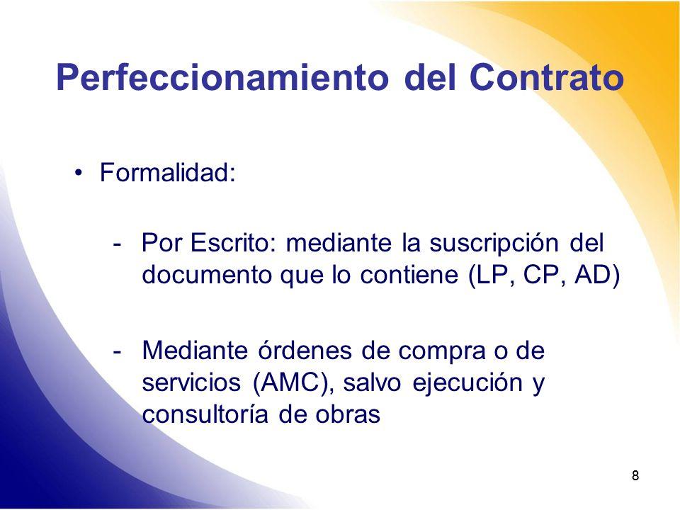 88 Perfeccionamiento del Contrato Formalidad: - Por Escrito: mediante la suscripción del documento que lo contiene (LP, CP, AD) -Mediante órdenes de c