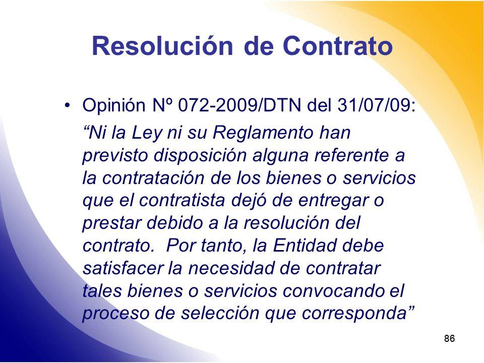 86 Resolución de Contrato Opinión Nº 072-2009/DTN del 31/07/09: Ni la Ley ni su Reglamento han previsto disposición alguna referente a la contratación