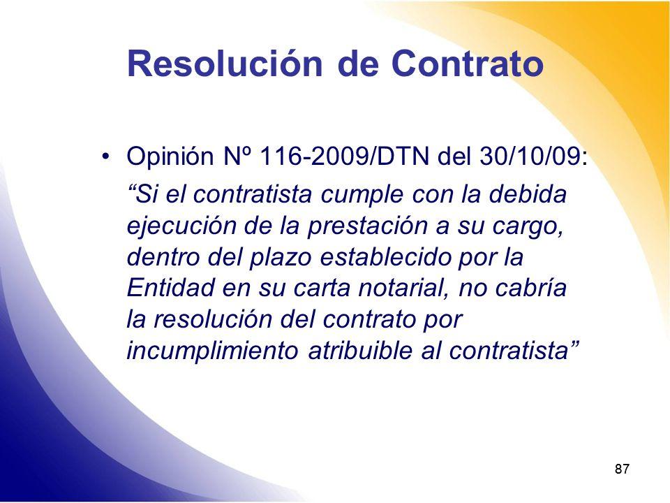 87 Resolución de Contrato Opinión Nº 116-2009/DTN del 30/10/09: Si el contratista cumple con la debida ejecución de la prestación a su cargo, dentro d