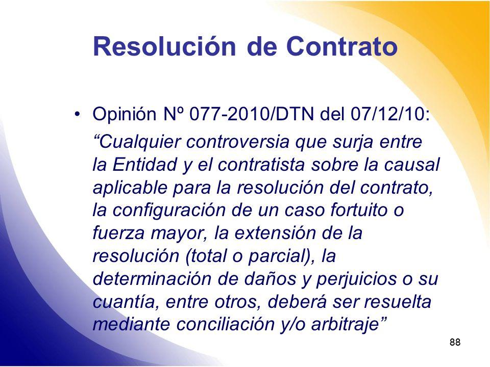 88 Resolución de Contrato Opinión Nº 077-2010/DTN del 07/12/10: Cualquier controversia que surja entre la Entidad y el contratista sobre la causal apl